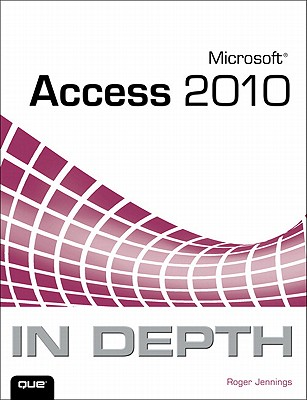 Microsoft Access 2010 In Depth By Jennings, Roger