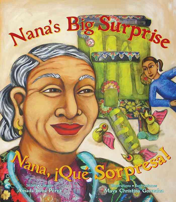 Nana's Big Surprise / Nana, QuT Sorpresa! By Perez, Amada Irma/ Gonzalez, Maya Christina (ILT)
